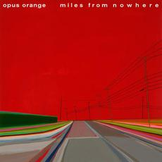 Miles from Nowhere mp3 Album by Opus Orange