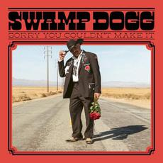 Sorry You Couldn't Make It mp3 Album by Swamp Dogg