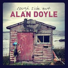 Rough Side Out mp3 Album by Alan Doyle