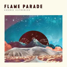 Cosmic Gathering mp3 Album by Flame Parade