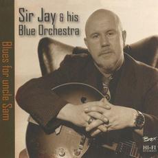 Blues for Uncle Sam mp3 Album by Sir Jay & His Blue Orchestra