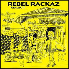 Rebel Rackaz mp3 Album by Magic T