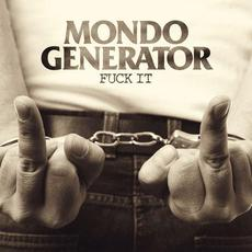 Fuck It mp3 Album by Mondo Generator
