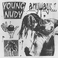 Anyways mp3 Album by Young Nudy