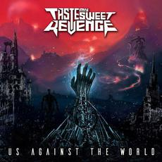 Us Against the World mp3 Album by Taste My Sweet Revenge
