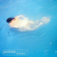 You Know I'm Not Going Anywhere mp3 Album by The Districts