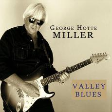 Valley Blues mp3 Album by George Hotte Miller