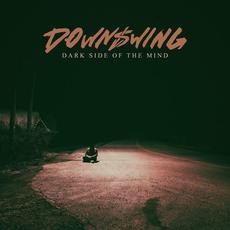 Dark Side Of The Mind mp3 Album by Downswing