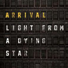 Light from A Dying Star mp3 Album by Arrival (2)