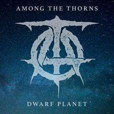 Dwarf Planet mp3 Album by Among the Thorns