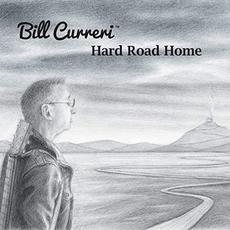 Hard Road Home mp3 Album by Bill Curreri