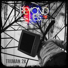 Truman 2K mp3 Album by Beyond Lies