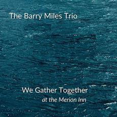 We Gather Together mp3 Album by The Barry Miles Trio