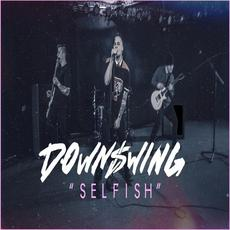 Selfish mp3 Single by Downswing