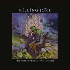 The Unperverted Pantomime (Re-Issue) mp3 Artist Compilation by Killing Joke