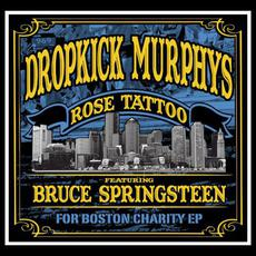 Rose Tattoo: For Boston Charity EP mp3 Album by Dropkick Murphys