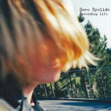 avoiding life mp3 Album by Sore Eyelids