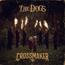 Crossmaker mp3 Album by The Dogs