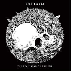 The Beginning or the End mp3 Album by The Balls