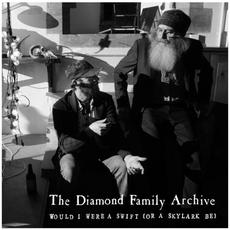 Would I Were a Swift (Or a Skylark Be) mp3 Album by The Diamond Family Archive