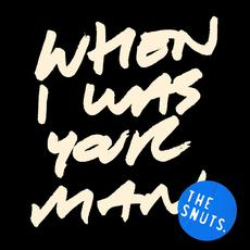 When I Was Your Man mp3 Single by The Snuts