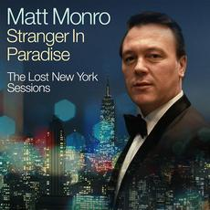 Stranger In Paradise - The Lost New York Sessions mp3 Artist Compilation by Matt Monro