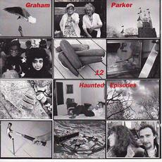 12 Haunted Episodes mp3 Album by Graham Parker