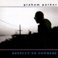 Deepcut to Nowhere mp3 Album by Graham Parker