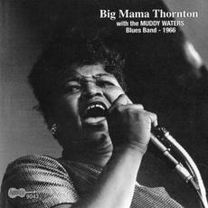 With The Muddy Waters Blues Band - 1966 (Re-Issue) mp3 Album by Big Mama Thornton