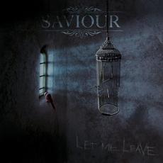 Let Me Leave mp3 Album by Saviour