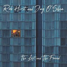The Lost and the Found mp3 Album by Rob Hirst and Jay O'Shea