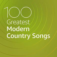 100 Greatest Modern Country Songs mp3 Compilation by Various Artists