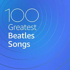 100 Greatest Beatles Songs mp3 Artist Compilation by The Beatles