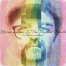 In the Meantime mp3 Album by Miles Nielsen and The Rusted Hearts