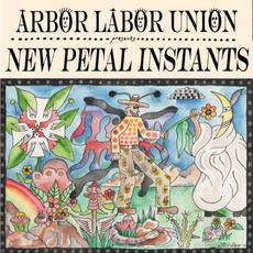 New Petal Instants mp3 Album by Arbor Labor Union