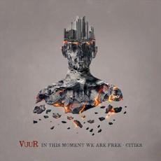 In This Moment We Are Free - Cities mp3 Album by VUUR