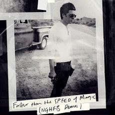 Faster Than The Speed Of Magic (NGHFB Demos) mp3 Artist Compilation by Noel Gallagher's High Flying Birds