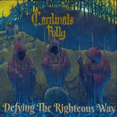 Defying the Righteous Way mp3 Album by Cardinals Folly