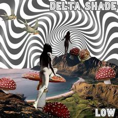 LOW mp3 Album by Delta Shade