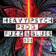 Heavy Psych, Prog, Fuzz & Blues 101 mp3 Compilation by Various Artists