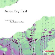 Asian Psy Fest: Rave Party and Psychedelic Anthem mp3 Compilation by Various Artists