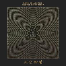 Choose to Worship mp3 Album by Rend Collective