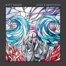 Alive & Breathing mp3 Album by Matt Maher