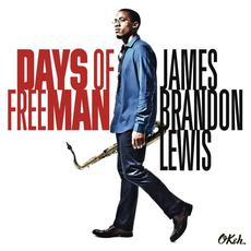 Days of the FreeMan mp3 Album by James Brandon Lewis
