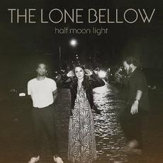 Half Moon Light mp3 Album by The Lone Bellow