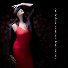 October Comes Too Soon mp3 Album by Gina Kronstadt