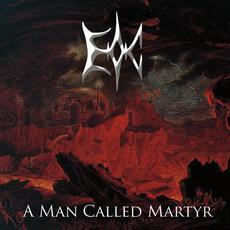 A Man Called Martyr mp3 Album by Edge Of Chaos