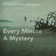 Comes With a Smile, Volume 13: Every Minute a Mystery mp3 Compilation by Various Artists