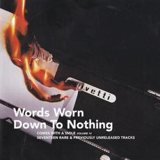 Comes With a Smile, Volume 14: Words Worn Down to Nothing mp3 Compilation by Various Artists
