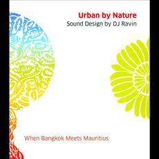 Urban By Nature Sound Design By Dj Ravin mp3 Compilation by Various Artists